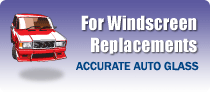 For Windscreen Replacements - Accurate Auto Glass